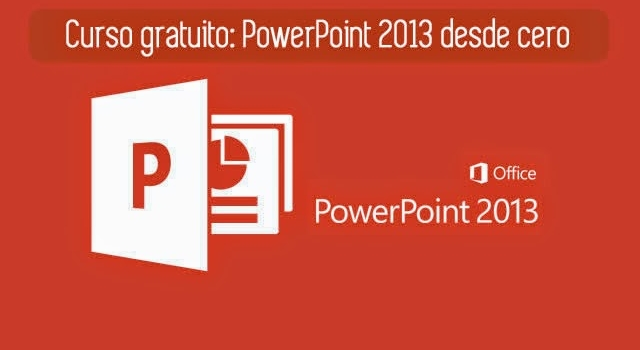 Curso gratuito: Introducción a PowerPoint 2013