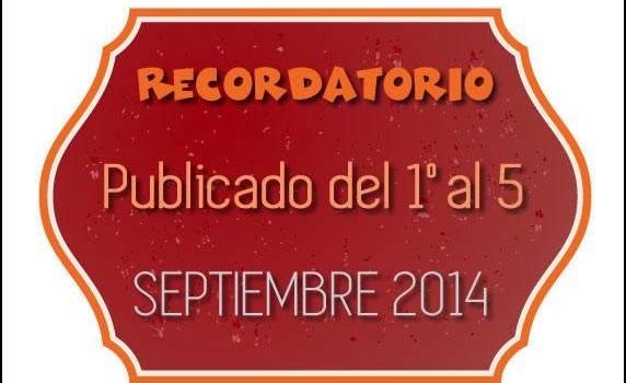 Recordatorio de lo publicado en la semana del 1º al 5 de septiembre de 2014