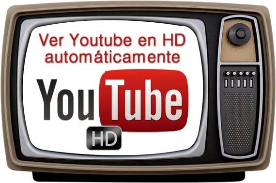 Dos aplicaciones gratuitas para ver videos de Youtube en HD automáticamente