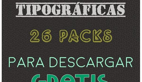 26 packs de fuentes tipográficas para descargar gratis