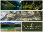 40 espectaculares fondos de pantalla con montañas