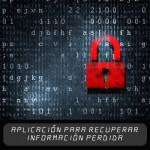 Aplicación para recuperar información borrada o dañada