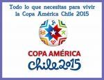 Vive la Copa América 2015 desde cualquier lugar