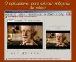 2 aplicaciones para extraer fácilmente imágenes de los videos
