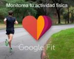 Google Fit. Monitorea tu actividad física en todo momento