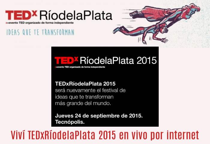 TEDxRíodelaPlata 2015. Todo el evento por Internet