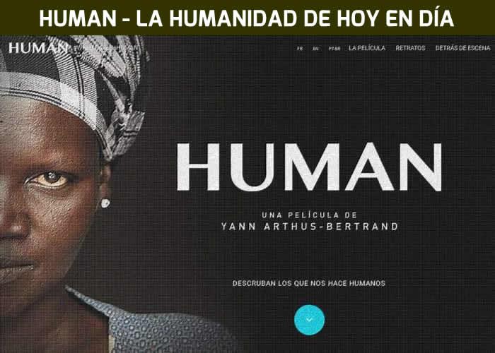 Human, la película. Imágenes y testimonios que retratan la humanidad de hoy en día