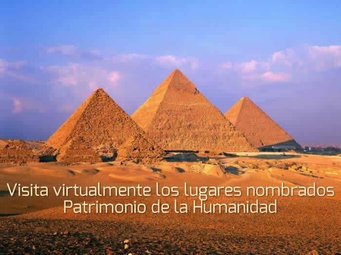 Visita virtualmente los lugares nombrados Patrimonio de la Humanidad