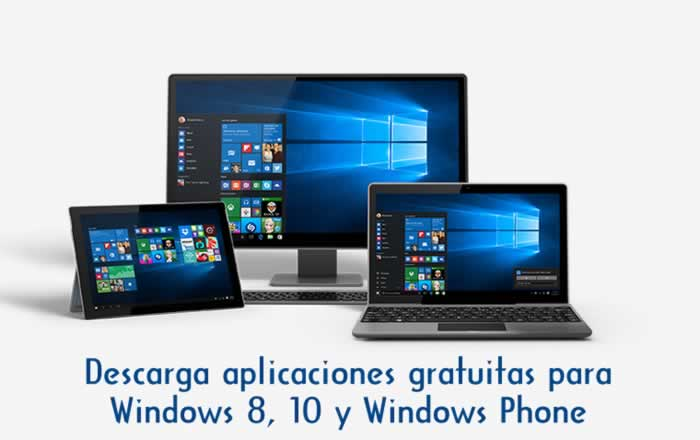 Descarga aplicaciones gratuitas para Windows 8, 10 y Windows Phone
