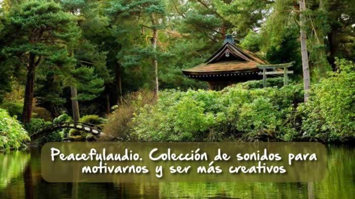 Peacefullaudio. Colección de sonidos para motivarnos y ser más creativos