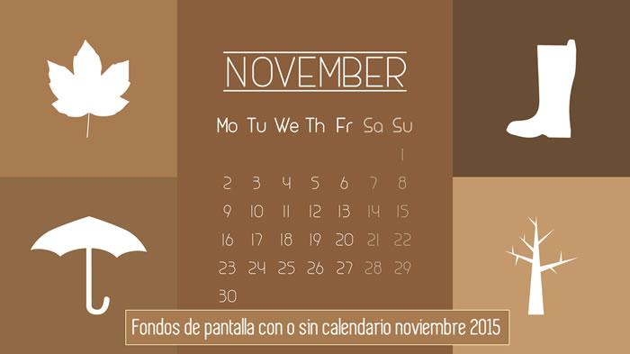 Fondos de pantalla con o sin el calendario del mes de noviembre de 2015