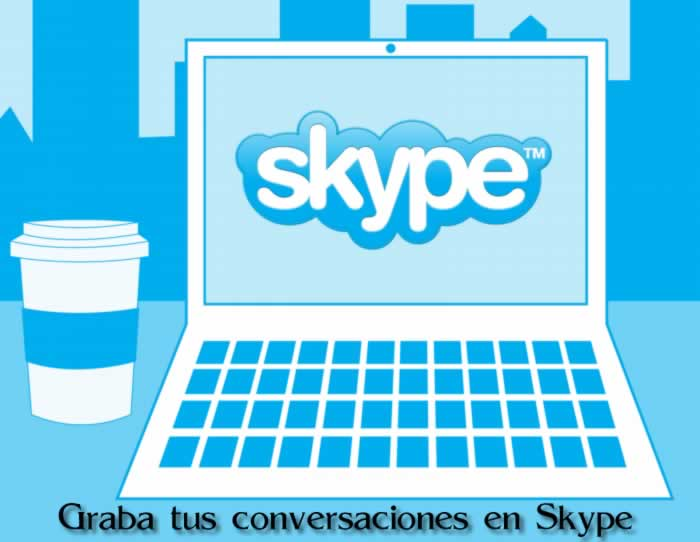 Graba tus conversaciones en Skype