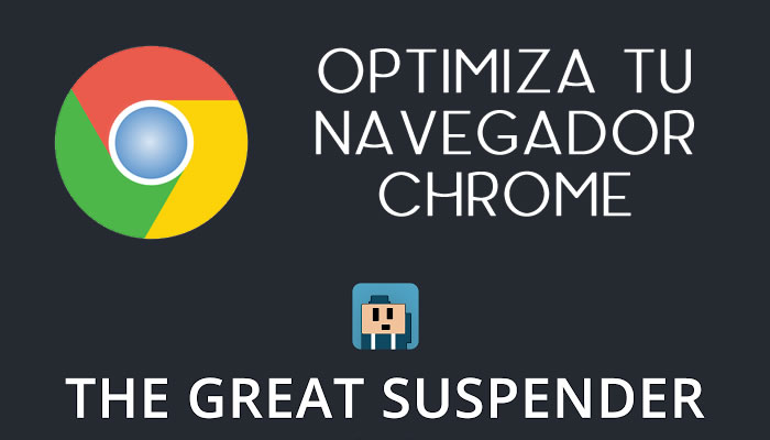Optimiza tu navegador Chrome
