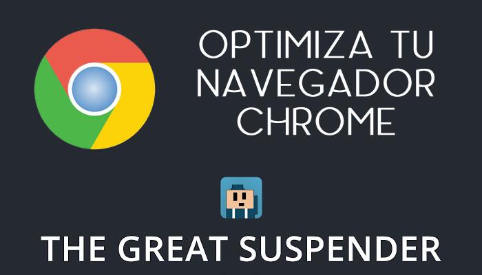 Optimiza tu navegador Chrome