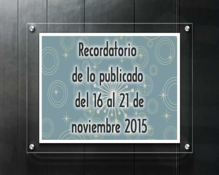 Recordatorio de lo publicado del 16 al 21 de noviembre