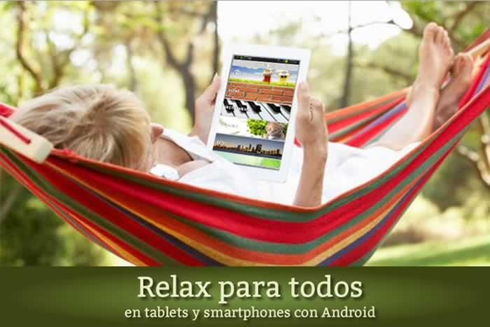 Relax en smartphones y tablets con Android