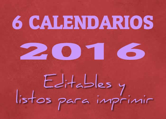 6 nuevos calendarios 2016 totalmente editables y listos para imprimir