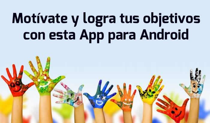 Motívate y logra tus objetivos con esta App para Android