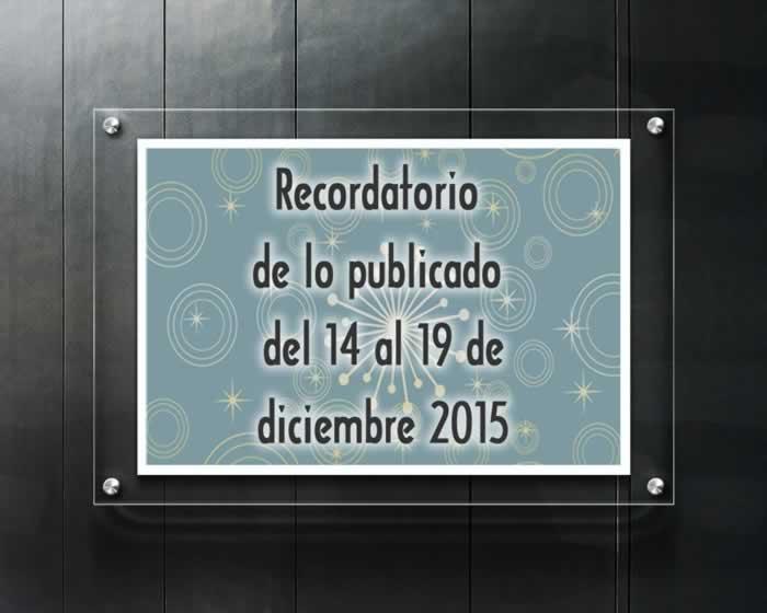 Recordatorio de lo publicado del 14 al 19 de diciembre