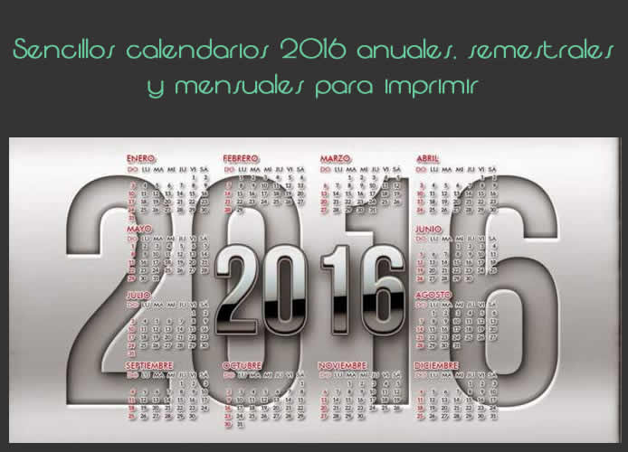 Sencillos calendarios 2016 anuales, semestrales y mensuales para imprimir