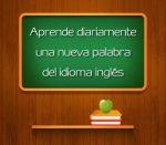 Aprende diariamente una nueva palabra del idioma inglés