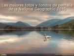 Las mejores fotos y fondos de pantalla de la National Geographic 2015