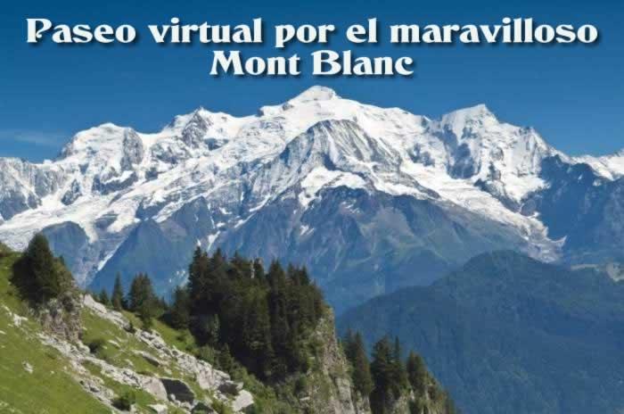 Paseo virtual por el maravilloso Mont Blanc
