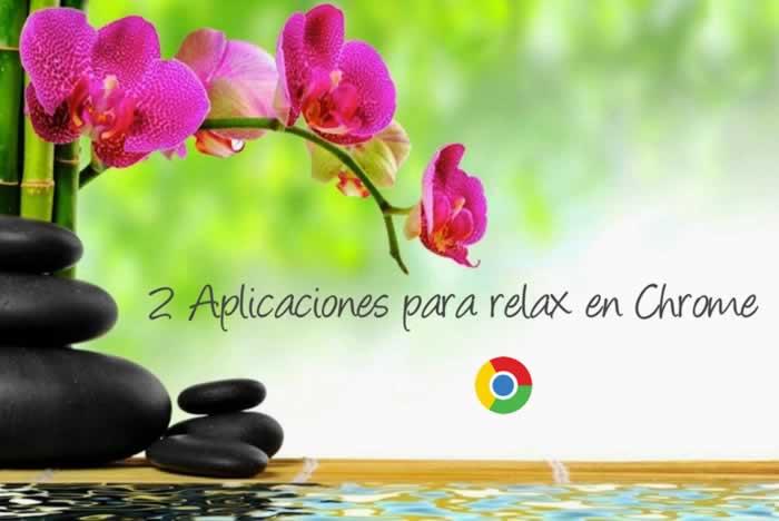 2 Aplicaciones para relax en Chrome
