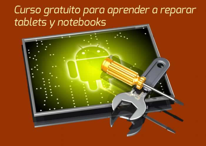 Curso gratuito para aprender a reparar tablets y notebooks