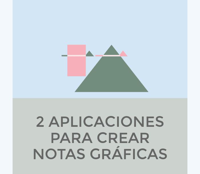 2 Aplicaciones para crear creativas notas gráficas para compartir