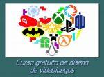 Curso gratuito de Diseño de Videojuegos