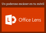 Office Lens. Un poderoso escáner en tu móvil
