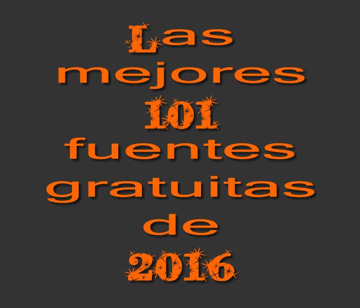 Las mejores 101 fuentes gratuitas del 2016