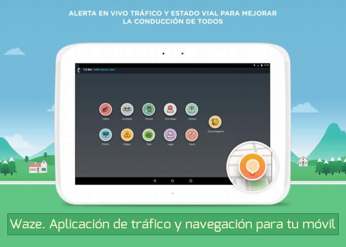 Waze. Aplicación de GPS, tráfico y navegación para tu móvil