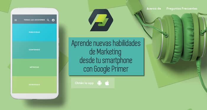Aprende nuevas habilidades de Marketing Digital desde tu Smartphone con Google Primer