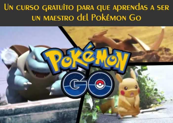 Un curso gratuito para que aprendas a ser un maestro del Pokémon Go