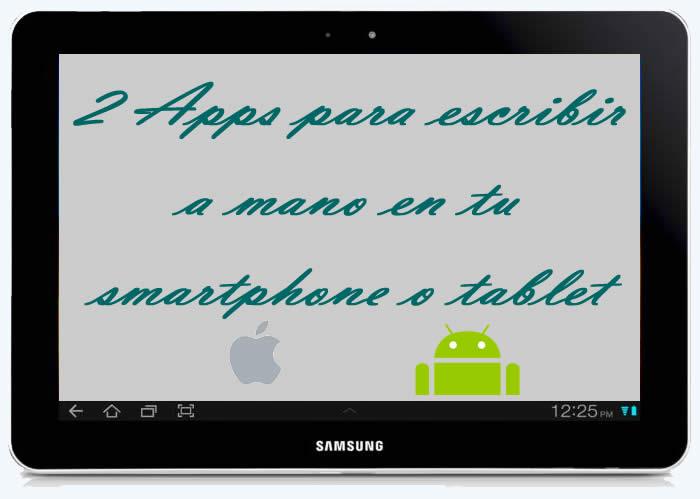 2 Apps para escribir a mano en tu smartphone o tablet