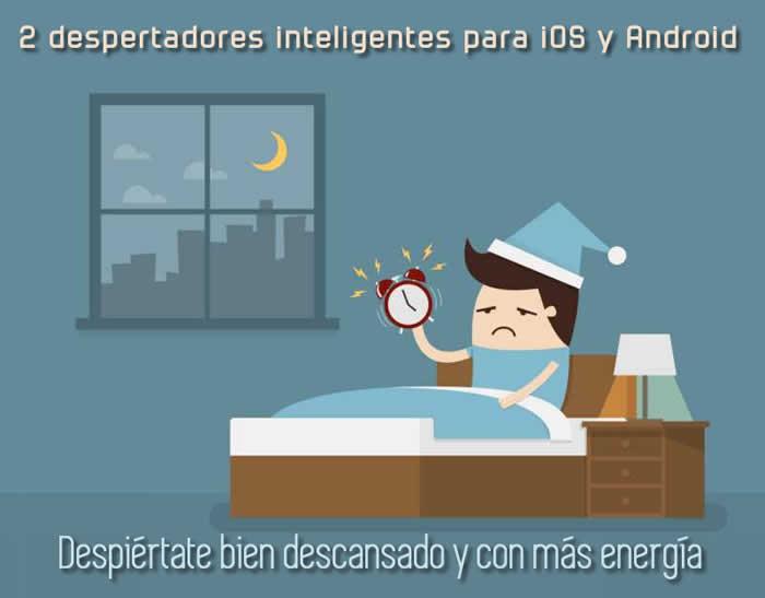 2 despertadores inteligentes para iOS y Android