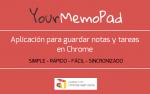 Your Memo Pad. La forma más simple de guardar notas y tareas en Chrome