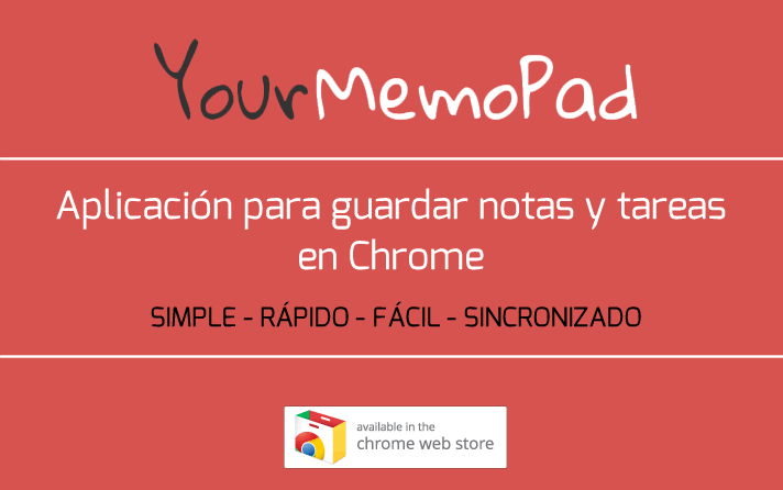 Your Memo Pad. La forma más simple de guardar notas y tareas en Chrome