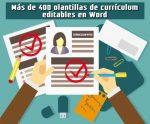 Más de 400 plantillas gratuitas de currículum, editables en Word
