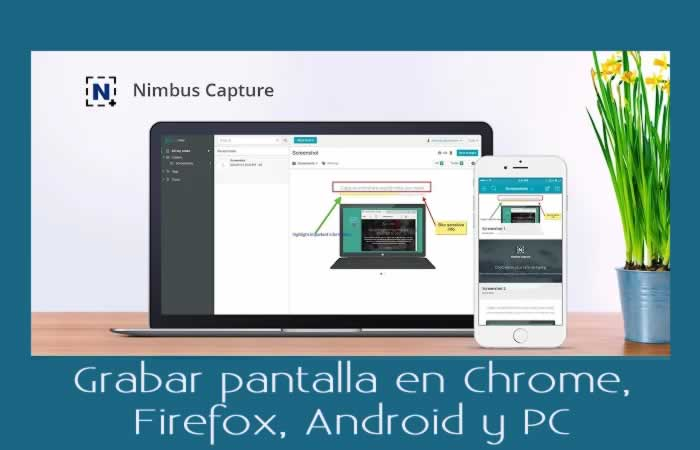 Nimbus Capture. Grabar pantalla en Chrome, Firefox, Android y PC