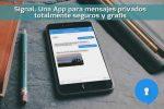 Signal. Una App para mensajes privados totalmente seguros y gratis