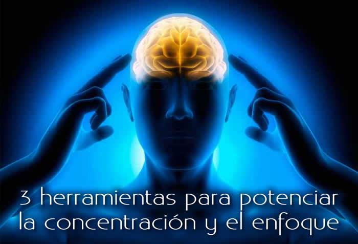 3 herramientas para potenciar la concentración y el enfoque