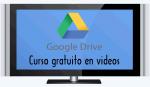 Curso gratuito de Google Drive en videos