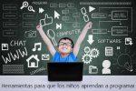 Herramientas para que los niños aprendan a programar