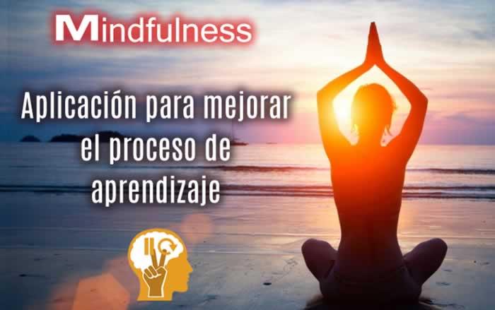 Mindfulness. Aplicación para mejorar el proceso de aprendizaje