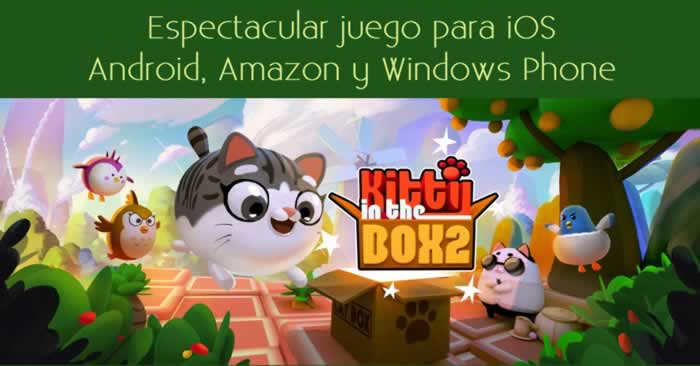 Kitty in the Box 2. Espectacular juego para iOS, Android, Amazon y Windows Phone