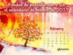 Fondos de pantalla con o sin el calendario del mes de febrero de 2017