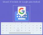 Gboard. El nuevo nombre del teclado de Google para Android